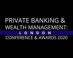 Private Banking & Wealth Management: London 2020 Conference and Awards