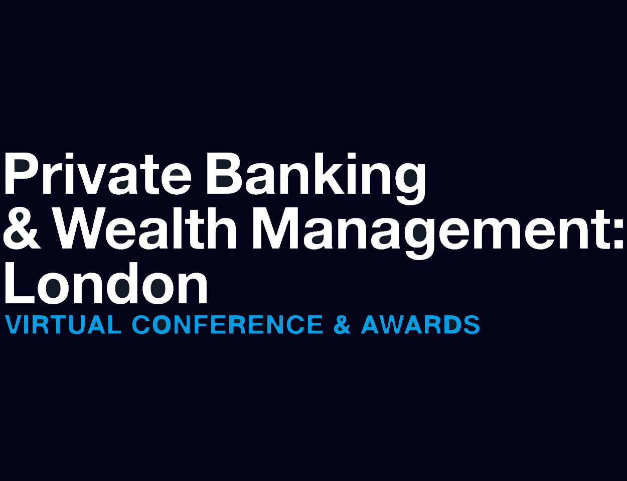 Private Banking & Wealth Management: London 2021 Conference and Awards