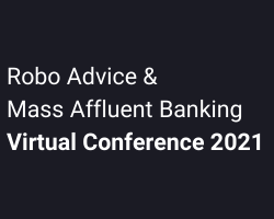 Robo Advice and Mass Affluent Banking Conference 2021
