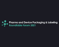 Pharma and Device Packaging & Labeling Roundtable Forum 2021