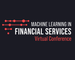 Machine Learning in Financial Services Virtual Conference